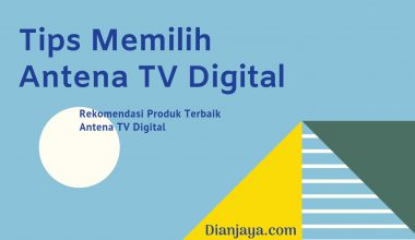 Tips Memilih Antena tv digital