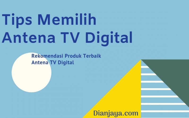 Tips Memilih Antena tv digital