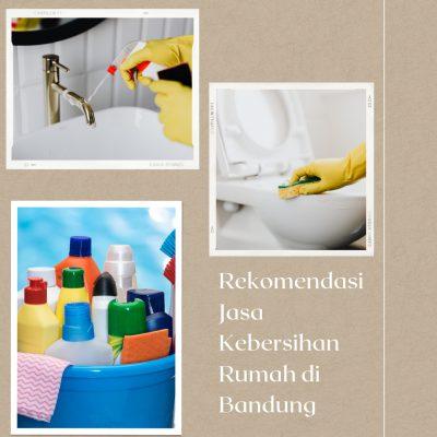 Rekomendasi Jasa Kebersihan Rumah di Bandung