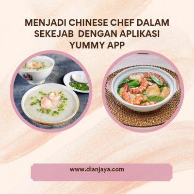 Menjadi Chinese Chef dalam Sekejab  dengan Aplikasi Yummy App