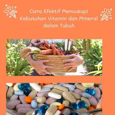 Cara Efektif Mencukupi Kebutuhan Vitamin dan Mineral dalam Tubuh